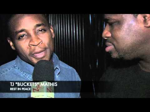"TJ "" BUCKETS"" MATHIS  (R.I.P)"