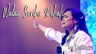Walau Seribu Rebah by Lestari