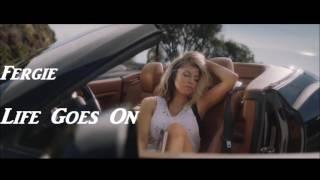 Fergie - Life Goes On   Audio  