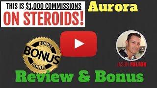 Aurora Review + PLUS my Aurora BONUS PACKAGE Aurora review]
