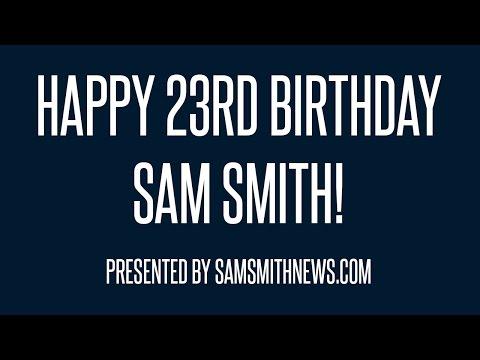 HAPPY 23rd BIRTHDAY SAM SMITH!
