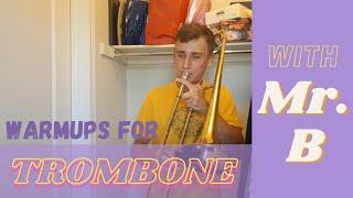 Trombone Warmups with Mr. B!