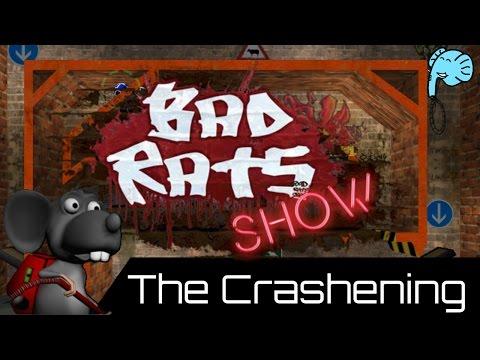 Bad Rats Show: The Crashening |