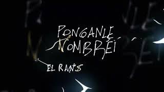 Video Ponganle Nombre - El Ran (2017) Rap de barrio download MP3, 3GP, MP4, WEBM, AVI, FLV Oktober 2018