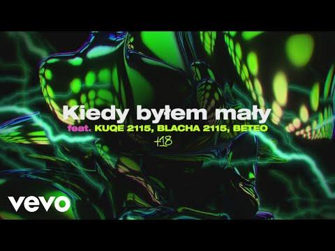 Kubi Producent - Kiedy Byłem Mały ft. Kuqe 2115, Blacha 2115, Beteo (Official Audio)