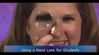 Using a Hand Lens -  Students