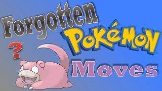 The Most Forgotten Pokemon Moves (Pt. 1)