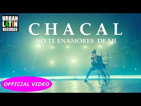 Baixar CHACAL - NO TE ENAMORES DE MI - (OFFICIAL VIDEO) REGGAETON 2017 - CUBATON