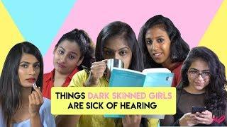 Things dark skinned girls are sick of hearing - POPxo