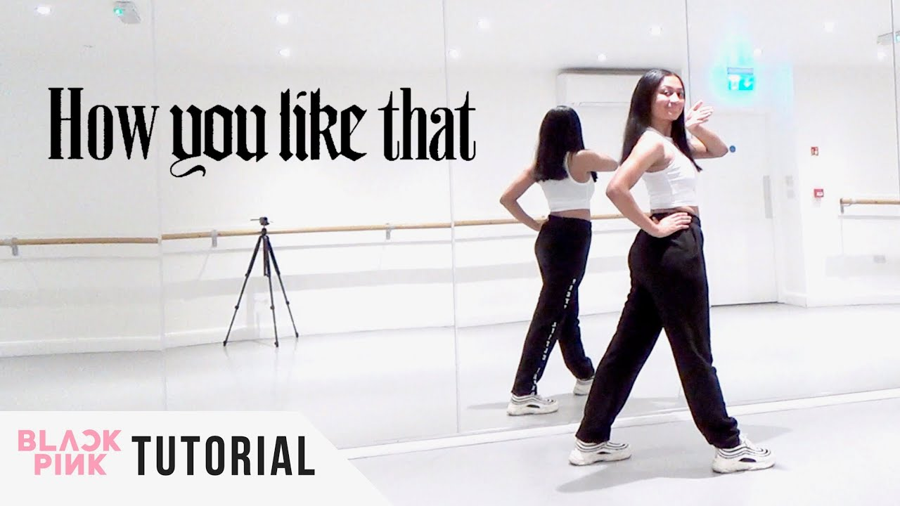 Download [FULL TUTORIAL] BLACKPINK - 'How You Like That' - Dance Tutorial - FULL EXPLANATION