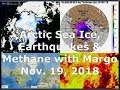 Arctic Sea Ice, Earthquakes & Methane with Margo (Nov. 19, 2018)