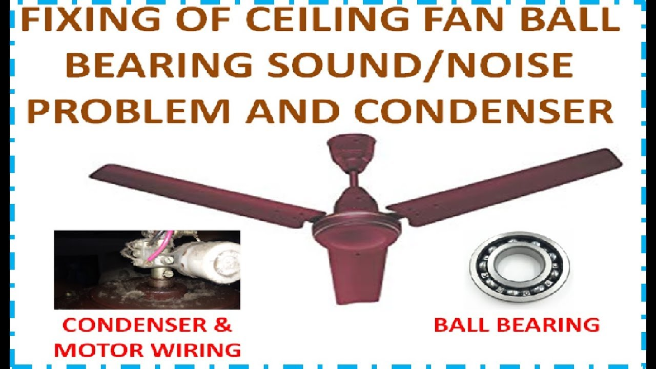 How To Fix Ceiling Fan Ball Bearing Sound Noise Problem