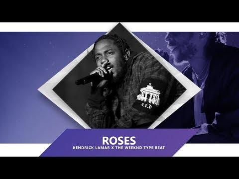 "[free]-""roses""- -kendrick-lamar-x-the-weeknd-type-beat-2019"