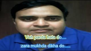 Ye parda hata do jara mukhda karaoke only for male singer by Rajesh Gupta
