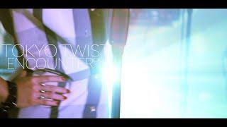 encounter - Tokyo Twist (teaser)