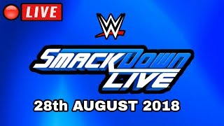 🔴 WWE Smackdown Live Live Stream August 28, 2018 - Full Show Live Reactions