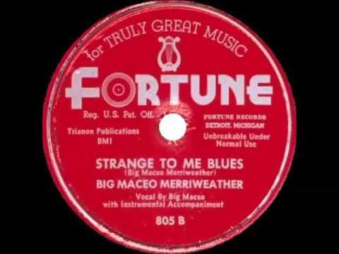 Big Maceo Merriweather Strange To Me Blues FORTUNE 805B