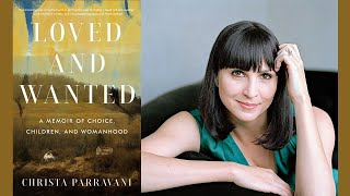 Christa Parravani, Author Of Loved And Wanted: A Memoir Of Choice, Children, And Womanhood