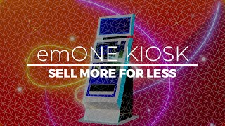 Embed's emONE Kiosk – Sell More for Less