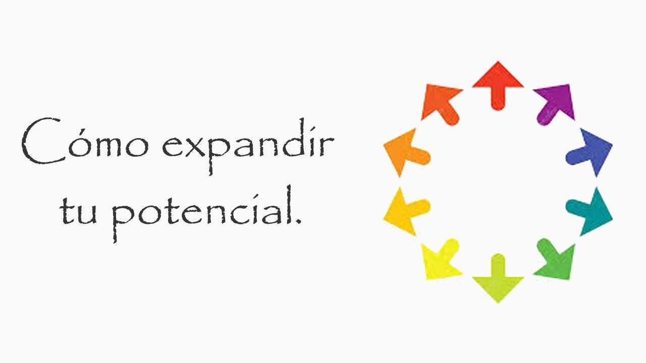 Cómo expandir tu potencial.
