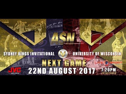 ASNTV: Sydney Kings Invitational v University of Wisconsin