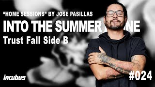 Incubus - José Pasillas: Into The Summer (Home Performance)