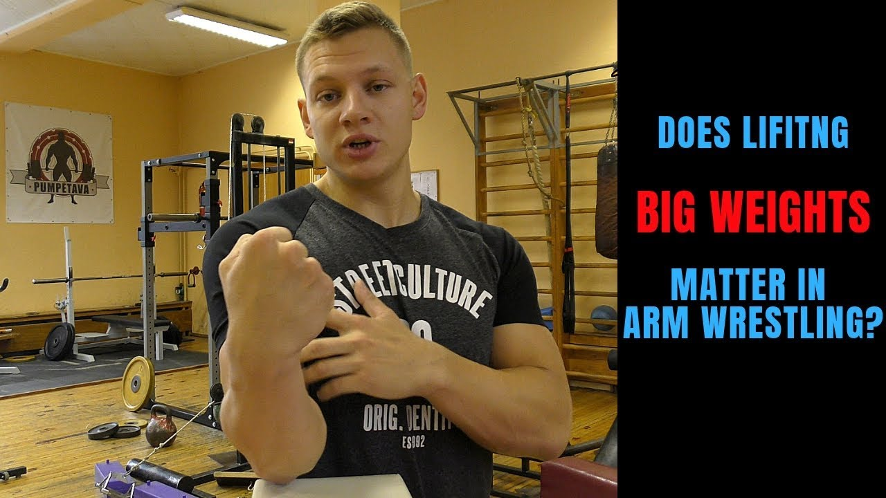 Does lifting BIG WEIGHTS matter in ARM WRESTLING?