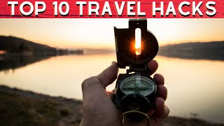 TOP 10 TRAVEL HACKS (TIPS AND TRICKS)