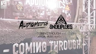 Audiomedics & De Snoeiploeg  - Coming Through (Official Music Video)