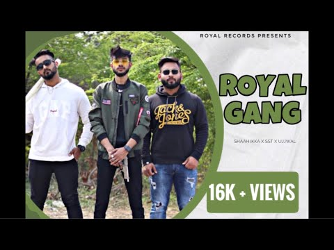 Royal Gang(Official Video)-SST X UJJWAL X ROYAL ACE  | Ep-Shaahi | Latest Hindi Rap Song 2020