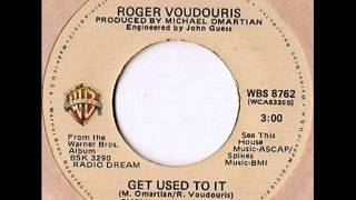 Roger Voudouris - Get Used To It, 1979 Warner Bros. 45 record.