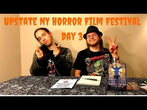 Upstate NY Horror Film Festival - Day 3 Reaction