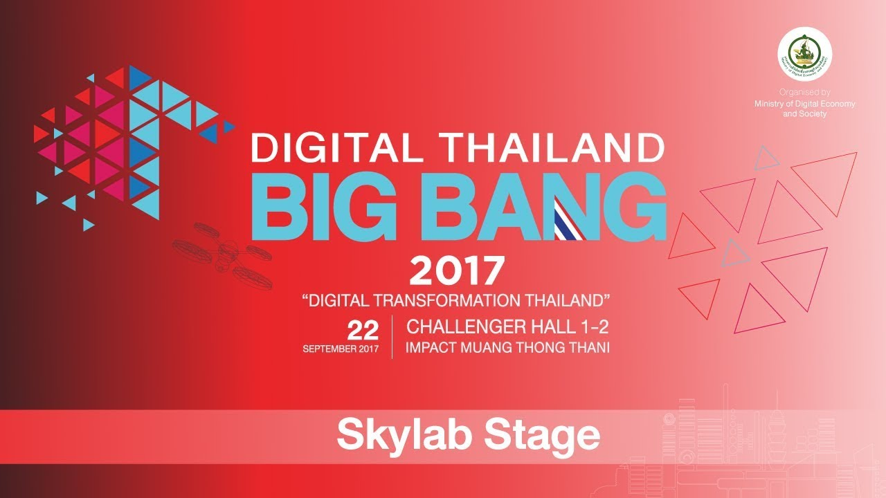 Digital Thailand Big Bang 2017 22-9-60 Skylab Stage