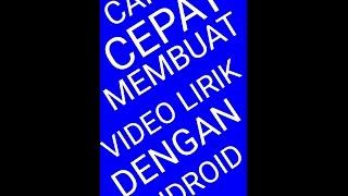 """Video HANYA DENGAN 6 MENIT """"CARA MUDAH MEMBUAT VIDEO LIRIK LAGU DENGAN ANDROID"""" download MP3, 3GP, MP4, WEBM, AVI, FLV Agustus 2018"""