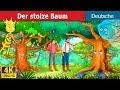 Der stolze Baum | Gute Nacht Geschichte | Deutsche Märchen