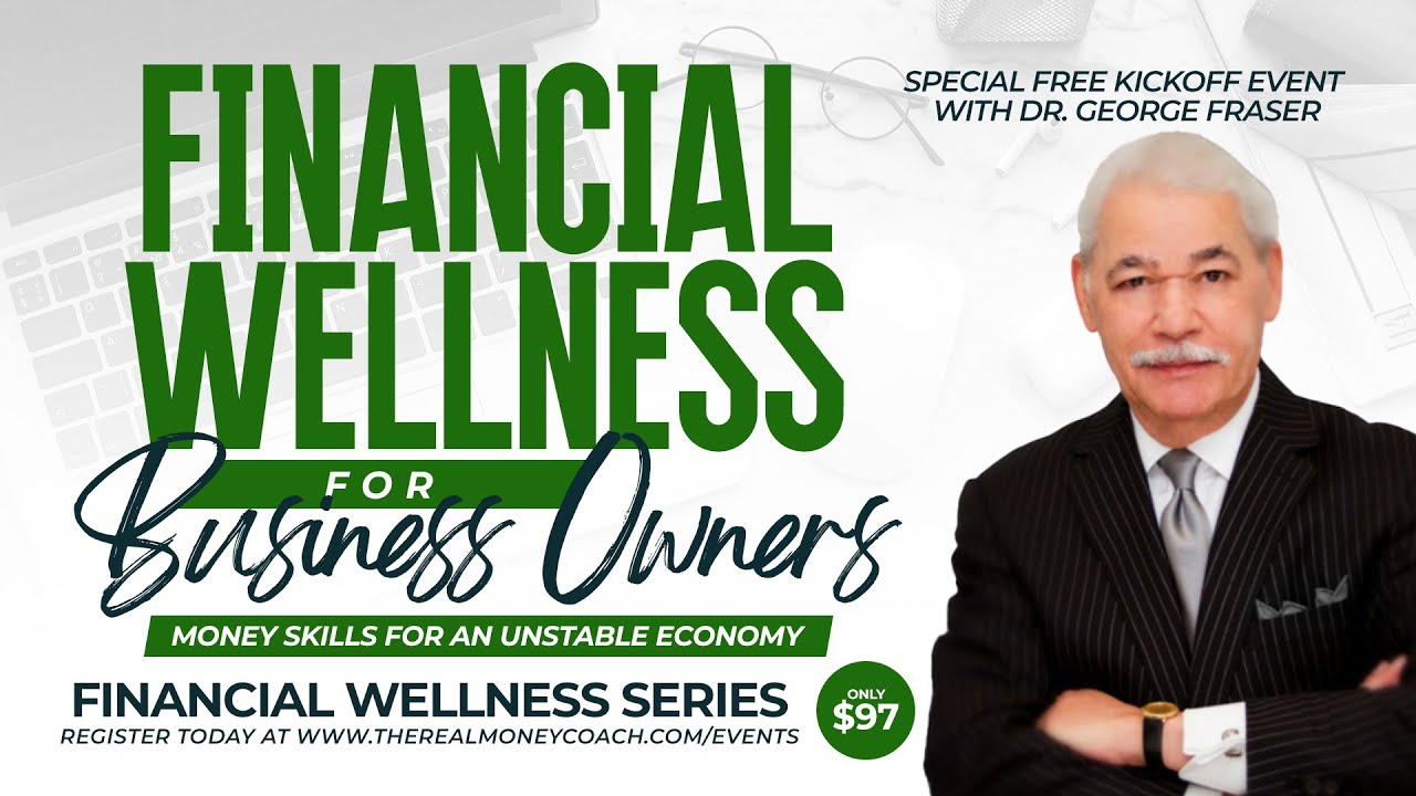 Financial Wellness for Business Owners – Money Skills for an Unstable Economy