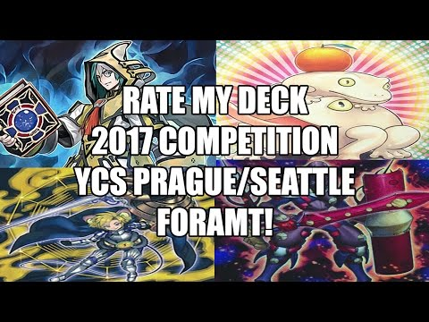 Rate my deck 2017 competition! YCS Prague and Seattle 2017 format!