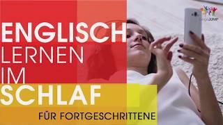 Lernen Sie Englisch im Schlaf - für Fortgeschrittene! Englische Redewendungen + Vokabeln!