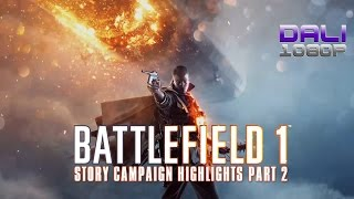 Battlefield 1 'Through Mud and Blood' Story Campaign Highlights Part 2 PC Gameplay 1080p 60fps