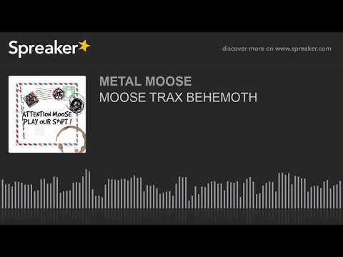 MOOSE TRAX BEHEMOTH