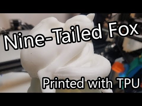 Nine-Tailed Fox Printed in Flexible Filament