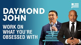 Daymond John's advice for today's entrepreneurs  | Andrew Yang | Yang Speaks