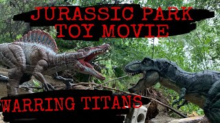 JURASSIC PARK TOY MOVIE : WARRING TITANS