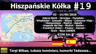 Hiszpańskie Kółka #19 Targi Bilbao, Łukasz kominiarz, chumorki Tadeusza...