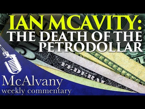 Ian McAvity : The Death of the Petrodollar | McAlvany Commentary 2016