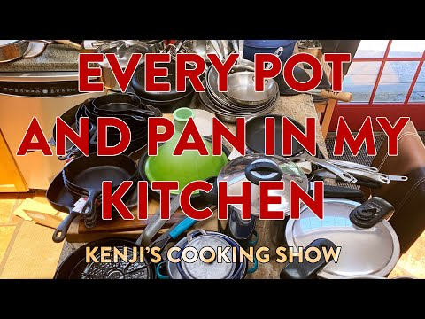 Every Pot In My Kitchen | Kenji's Cooking Show