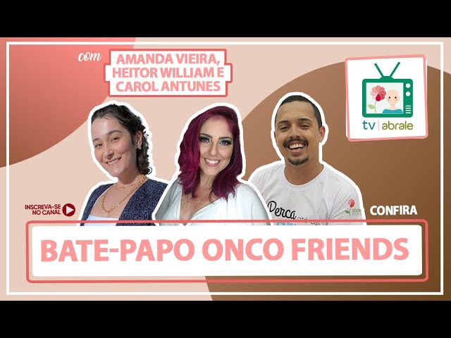 Bate-papo onco friends