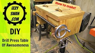 DIY - Drill Press Table of AWESOMENESS!!