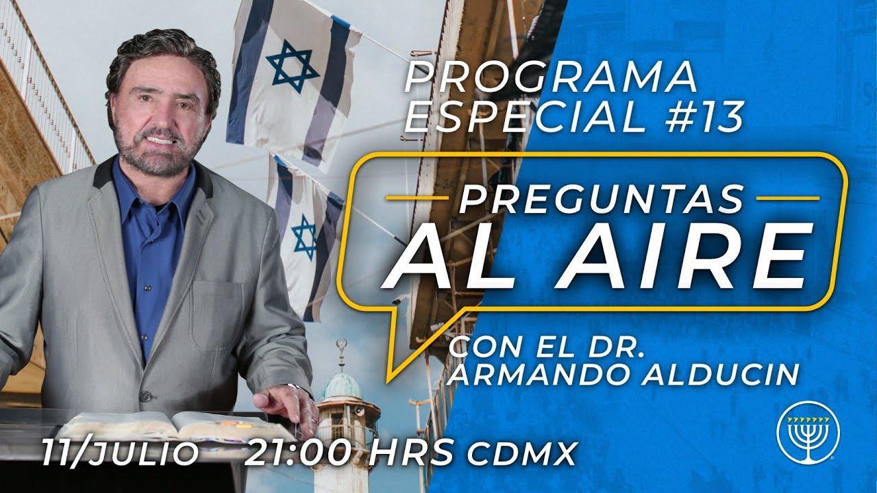 Preguntas al Aire Programa Especial # 13 Dr. Armando Alducin
