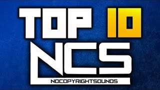 TOP 10 BEST NCS SONGS OF ALL TIME